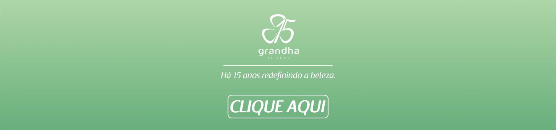 Grandha - Há 15 anos Redefinindo a Beleza