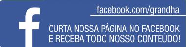 Acompanhe nossas atualizações e novidades no Facebook Grandha.