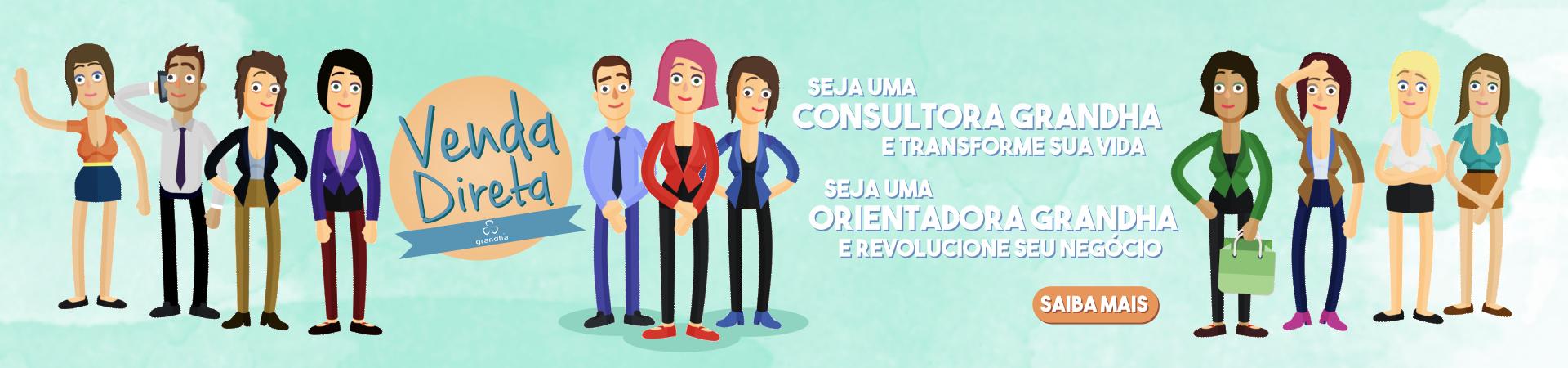 Grandha Venda Direta para consultoras e orientadoras.