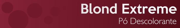 Blond Extreme é o pó descolorante dust-free da Grandha, usado para processos de descoloração.