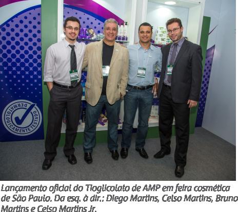 Lançamento oficial do Tioglicolato de AMP em feira cosmética de São Paulo. Da esq. à dir.: Diego Martins, Celso Martins, Bruno Martins e Celso Martins Jr.