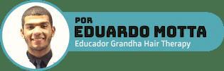Eduardo Motta é terapeuta capilar e autor do Blog Grandha.