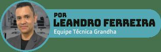 Leandro Ferreira é membro da Equipe Técnica Grandha e autor do Blog Grandha.