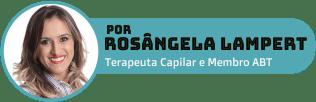 Rosângela Lampert é terapeuta capilar e autora do Blog Grandha.