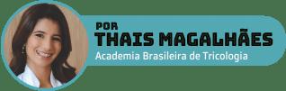 Thais Magalhães é terapeuta capilar e autora do Blog Grandha.