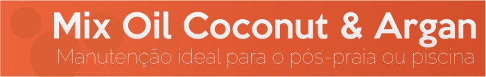 Mix Oil Coconut & Argan é um kit de manutenção ideal para o pós-praia.