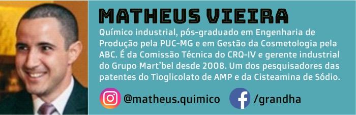 Matheus Vieira é gerente industrial do Grupo Mart'bel e autor do Blog Grandha. Hoje escreve sobre parabenos.